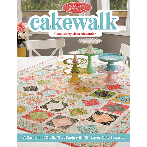 """B1553, Moda All-Stars - Cakewalk - A Carnival of Quilts That Begin with 10"""" Layer Cake Squares"""