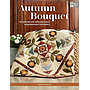 Autumn Bouquet, by Sharon Keightley